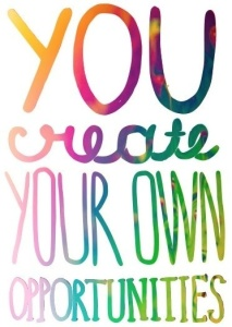 create own opporunities